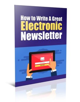 Write A Great Electronic Newsletter - PLR