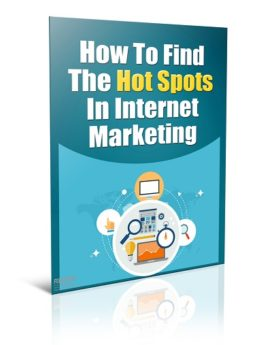 How To Find The Hot Spots In Internet Marketing - PLR