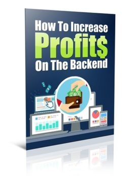 How To Increase Profits On The Backend - PLR