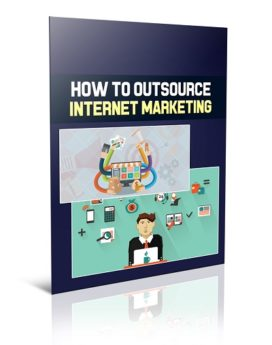 How To Outsource Internet Marketing - PLR