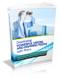 Developing Powerful Visions & Inspiring People with Them