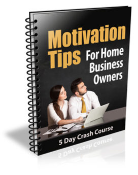 Motivation Tips for Home Business Owners PLR Newsletter