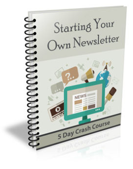 Starting Your Own Newsletter - PLR