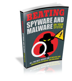 Beating Spyware And Malware on Your System