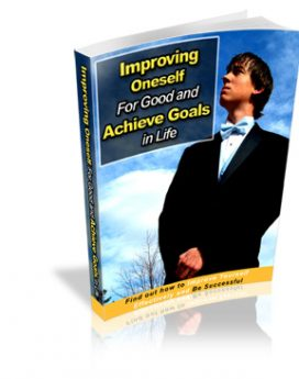 Improving Oneself For Good and Achieve Goals In Life- PLR