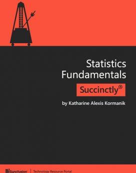 Statistics Fundamentals Succinctly