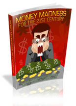 money madness for the 21st cen
